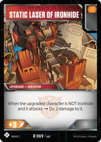 https://fortressmaximus.io/images/cards/wv1/battle/static-laser-of-ironhide-WV1.jpg